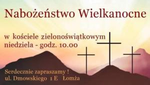 Nabożeństwo Wielkanocne w Kościele Zielonoświątkowym - niedziela, godz. 11.00 - Dmowskiego 1E, Łomża